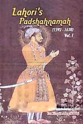 Lahori's Padshahnamah: 1592-1638, Volume 1