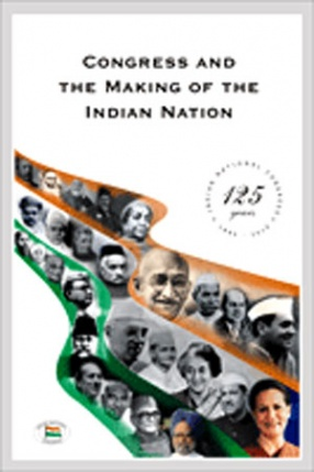 Congress and the Making of the Indian Nation (In 2 Volumes)