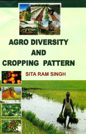 Agro Diversity and Cropping Pattern: Issues and Challenges