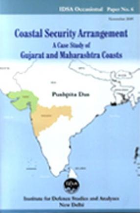 Coastal Security Arrangement: A Case Study of Gujarat and Maharashtra Coasts