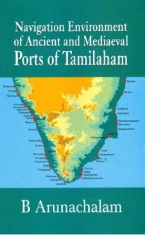 Navigation Environment of Ancient and Mediaeval Ports of Tamilaham