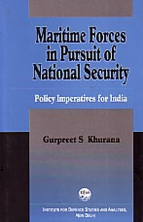 Maritime Forces in Pursuit of National Security: Policy Imperatives for India