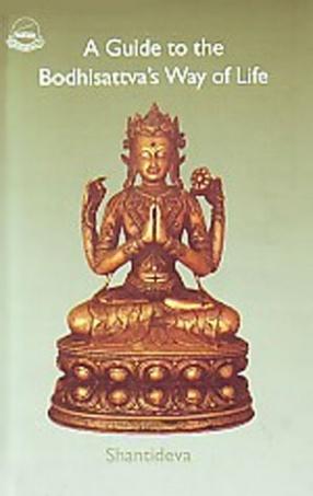 A Guide to the Bodhisattava's Way of Life: Sanskrit: Bodhisattvacharyavatara: Tibetan:Byang-Chub Sems-Pa'i Spyod-Pa-La 'Jug-Pa