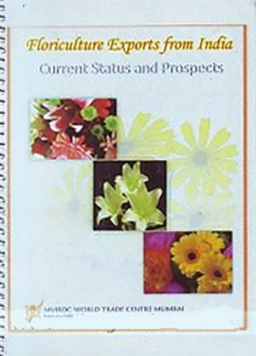Floriculture Exports from India: Current Status and Prospects
