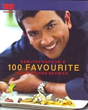 Sanjeev Kapoor's 100 Favourite Hand-Picked Recipes