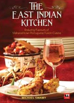 The East Indian Kitchen: The Enduring Flavours of Maharashtrian-Portuguese Fusion Cuisine