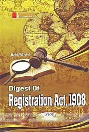 Digest of Registration Act, 1908