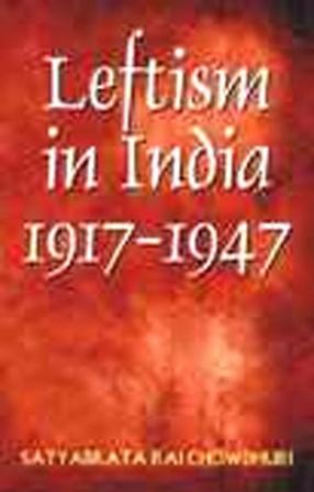Leftism in India: 1917-1947