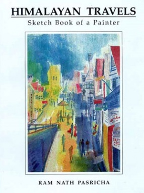 Himalayan Travels: Sketch Book of a Painter