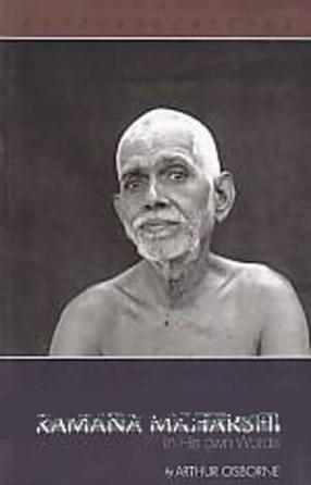 The Teachings of Bhagavan Sri Ramana Maharshi in His Own Words