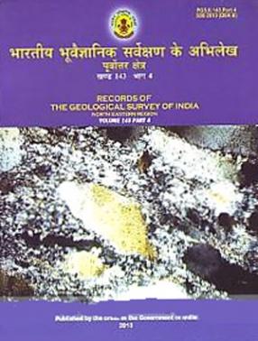 Extended Abstracts of Progress Reports of the North Eastern Region (Arunachal Pradesh, Assam, Manipur, Meghalaya, Mizoram, Nagaland and Tripura) for the Field Season 2008-2009 (Volume 143, Part 4)