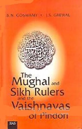 The Mughal and Sikh Rulers and the Vaishnavas of Pindori: A Historical Interpretation of 52 Persian Documents