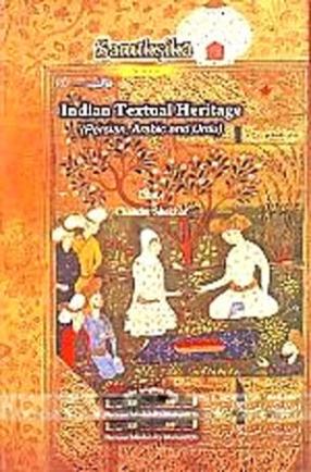 Indian Textual Heritage: Persian, Arabic and Urdu