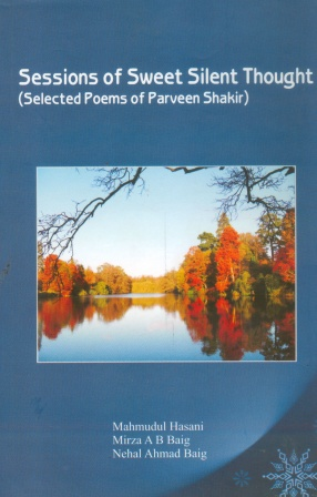 Sessions of Sweet, Silent Thought: Selected Poems of Parveen Shakir