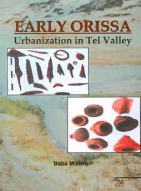 Early Orissa: Urbanization in Tel Valley