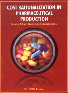 Cost Rationalization in Pharmaceutical Production: Supply Chain Gaps and Opportunities