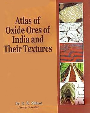 Atlas of Oxide Ores of India and Their Textures
