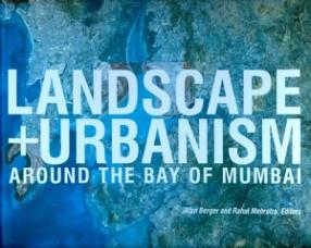 Landscape + Urbanism Around the Bay of Mumbai