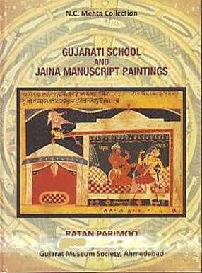 Gujarati School and Jaina Manuscript Paintings, Volume 1