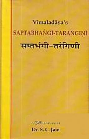 Vimaladasas Saptabhangi-Tarangini: The Seven Facets of Reality