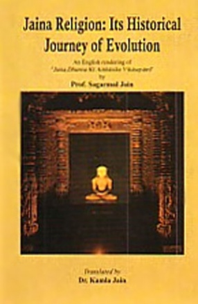 Jaina Religion: Its Historical Journey of Evolution: An English Translation of