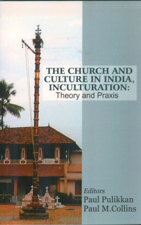 The Church and Culture in India, Inculturation: Theory and Praxis