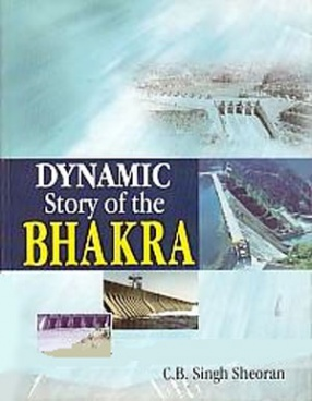 Dynamic Story of the Bhakra: Everything You Want to Know About Bhakra Dam Project