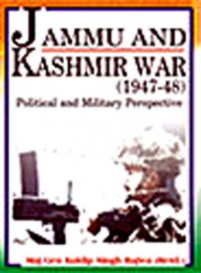 Jammu And Kashmir War (1947-48): Political And Military Perspective