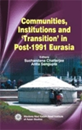 Communities, Institutions And Transition In Post-1991 Eurasia