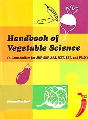 Handbook of Vegetable Science: A Compendium for JRF, SRF, ARS, NET, SET and Ph.D