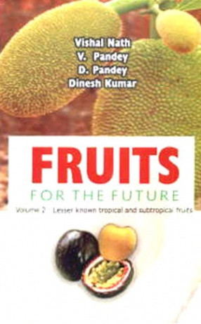 Fruits for the Future: Lesser Known Tropical and Subtropical Fruits, Volume 2
