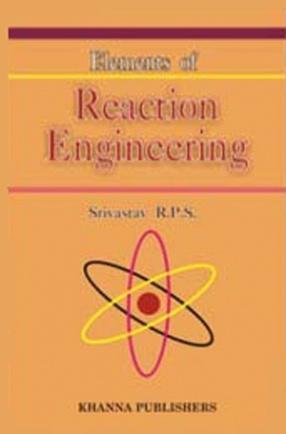 Elements of Reaction Engineering: Homogeneous & Hetrogenous Reactions