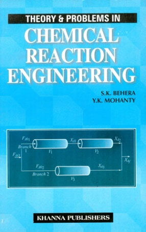 Theory and Problems in Chemical Reaction and Engineering