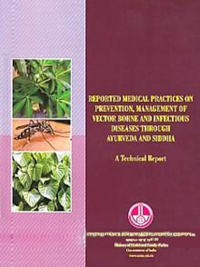Reported Medical Practices on Prevention, Management of Vector Borne, and Infectious Diseases Through Ayurveda and Siddha: A Technical Report