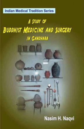 A Study of Buddhist Medicine and Surgery in Gandhara, Volume XI
