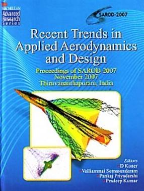 Recent Trends in Applied Aerodynamics and Design: Proceedings of Sarod-2007, November 2007, Thiruvananthapuram, India
