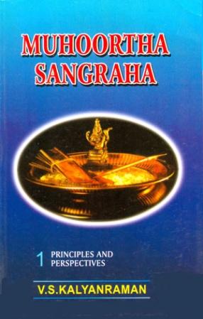 Muhoortha Sangraha: A Critical Study of the Muhoorthas in Indian Astrology (In 2 Volumes)