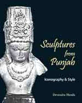Sculptures from Punjab: Iconography and Style