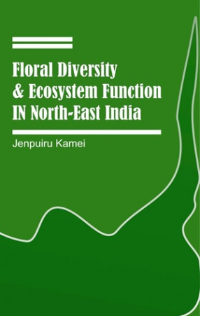 Floral Diversity and Ecosystem Function in Northeast India