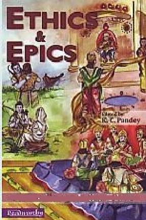 Ethics and Epics: Reflections on Indian Ethos