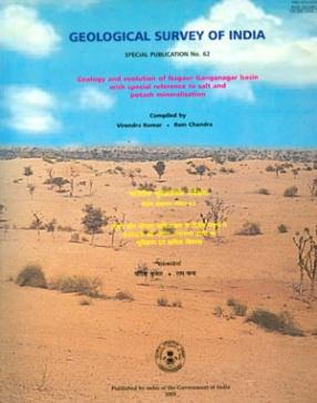Geology and Evolution of Nagaur-Ganganagar Basin with Special Reference to Salt and Potash Mineralisation