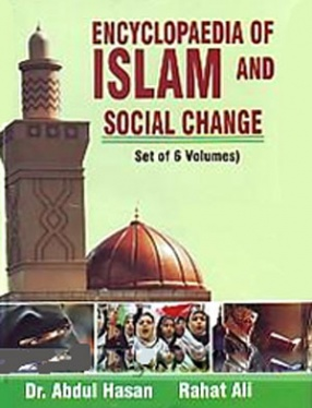 Encyclopaedia of Islam and Social Change (In 6 Volumes)