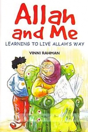 Allah and Me: Learning to Live Allahs Way