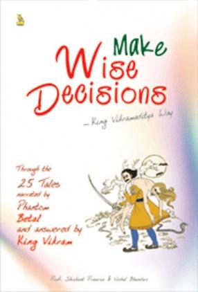 Make Wise Decisions: King Vikramaditya Way