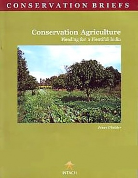 Conservation Agriculture: Pleading for a Plentiful India
