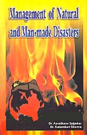Management of Natural and Man Made Disasters