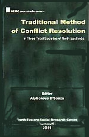 Traditional Methods of Conflict Resolution in Three Tribal Societies of North East India