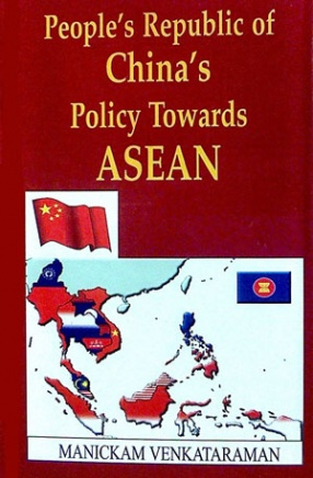 People's Republic of China's Policy Towards ASEAN, 1967-1990