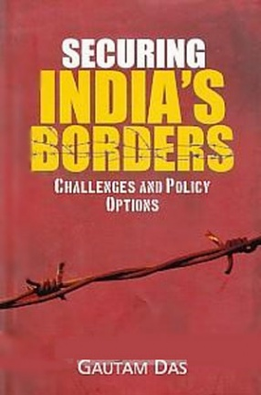 Securing India's Borders: Challenges and Policy Options