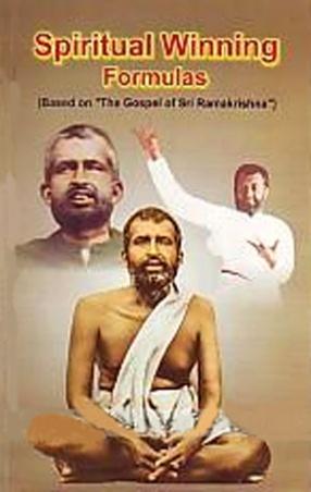 Spiritual Winning Formulas: Based on The Gospel of Sri Ramakrishna